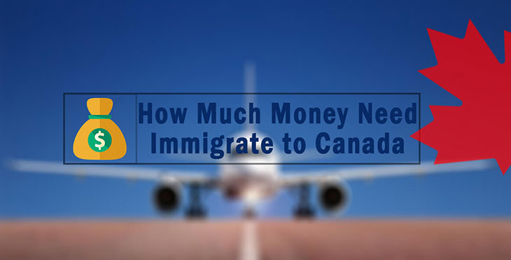 How Much Money You Need to Immigrate to Canada?