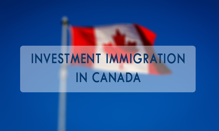 Investment Immigration in Canada