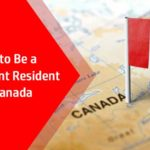How to Be a Permanent Resident in Canada