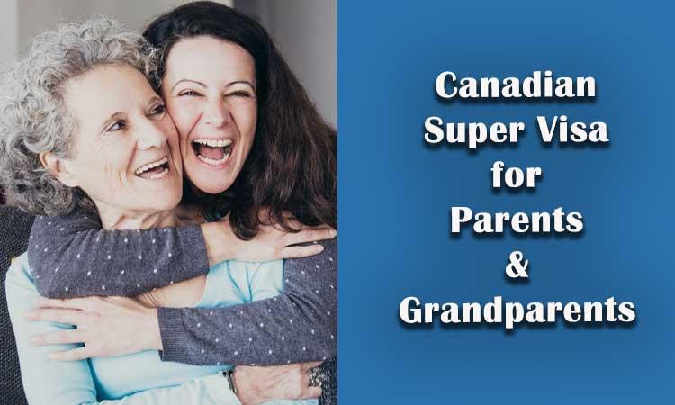 کینیڈا کا سپر ویزا برائے والدین اور دادا دادی