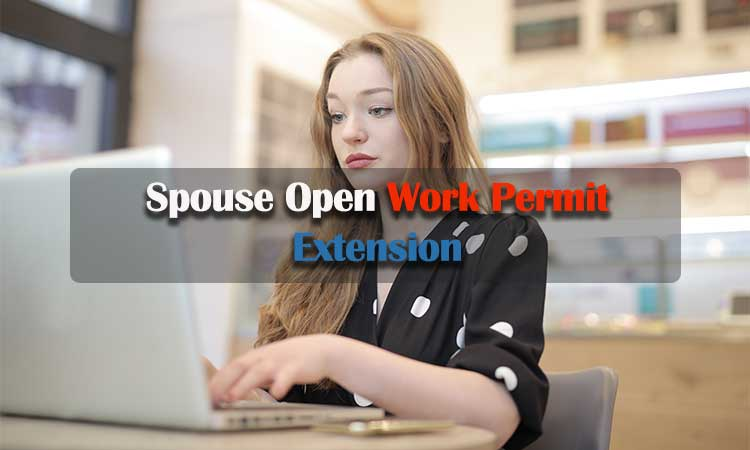 Spouse Open Work Permit Extension