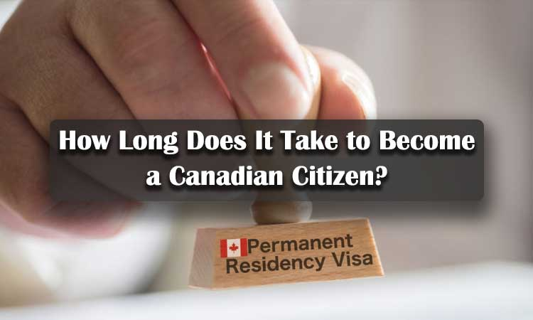 How Long Does It Take to Become a Canadian Citizen?