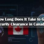 How-Long-Does-It-Take-to-Get-Security-Clearance-in-Canada
