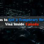 عارضی رہائشی-ویزا کے اندر کینیڈا میں 4 قدم اٹھانا