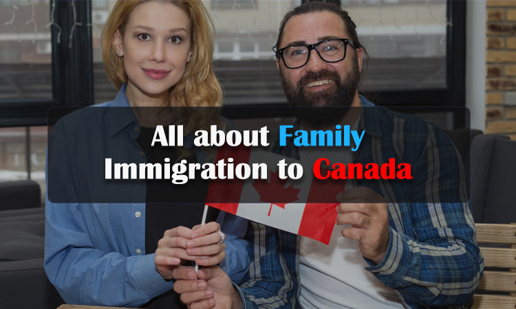 カナダへの家族移民に関するすべて