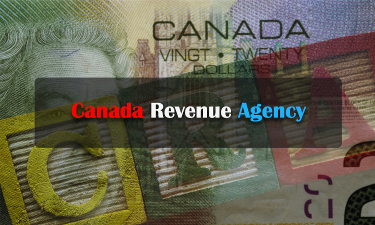 The Canada Revenue Agency (CRA)
