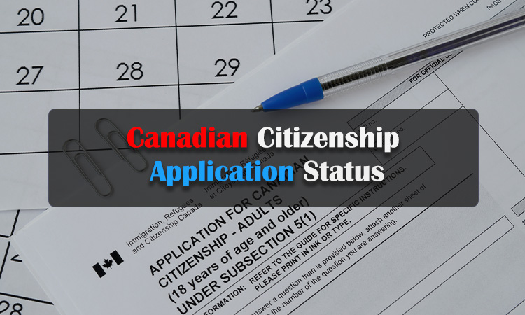 Canadian Citizenship Application Status