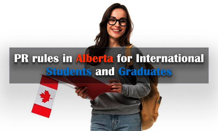 PR rules in Alberta for International Students and Graduates