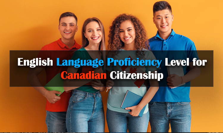 English Language Proficiency Level for Canadian Citizenship