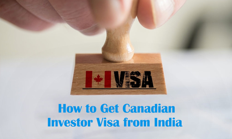 How to Get Canada Investor Visa from India