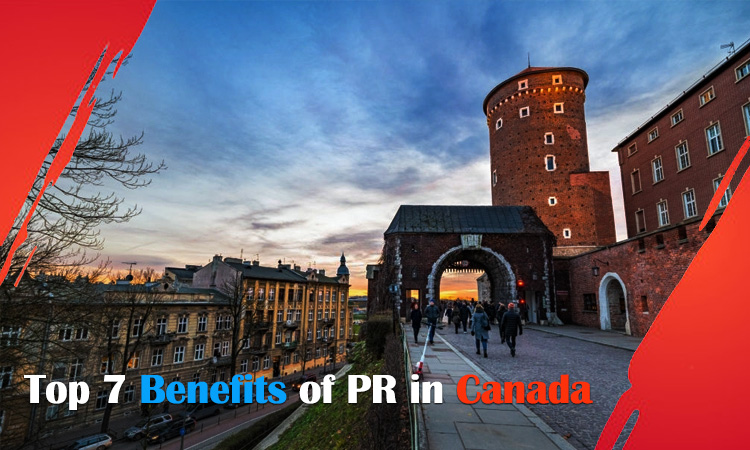 Top 7 Benefits of PR in Canada