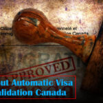 All About Automatic Visa Revalidation Canada