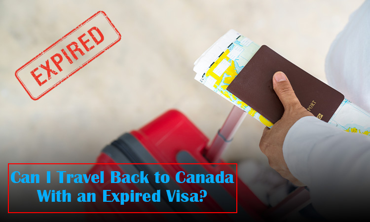 Can I Travel Back to Canada With an Expired Visa?