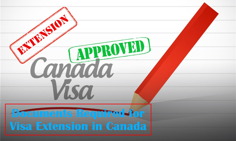 Documents Required for Visa Extension in Canada