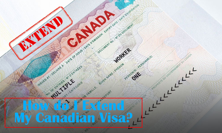 How Do I Extend My Canadian Visa?