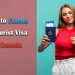 How to Extend a Tourist Visa in Canada