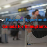 Business Opportunities in Canada for Immigrants
