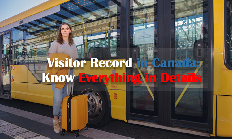 Visitor Record in Canada: Know Everything in Details